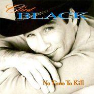 Clint Black, No Time To Kill (CD)