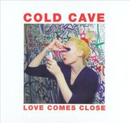 Cold Cave, Love Comes Close (CD)