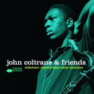 John Coltrane, John Coltrane & Friends - Sideman: Trane's Blue Note Sessions (CD)