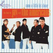 Jay & The Americans, Come A Little Bit Closer: The Best Of Jay & The Americans (CD)