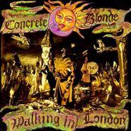 Concrete Blonde, Walking In London (LP)