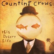 Counting Crows, This Desert Life (CD)