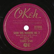 Charlie Spand, Soon This Morning No. 2 / Gone Mother Blues