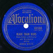 Bukka White, Black Train Blues / Fixin' To Die Blues
