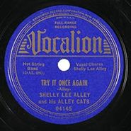 Shelly Lee Alley & His Alley Cats, Try It Once Again / You've Got It