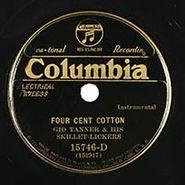 Gid Tanner And His Skillet Lickers, Four Cent Cotton / Molly Put The Kettle On