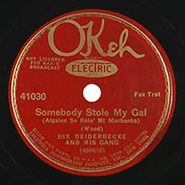Bix Beiderbecke & His Gang, Somebody Stole My Gal / Thou Swell