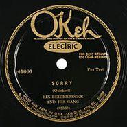 Bix Beiderbecke & His Gang, Sorry / Since My Best Gal Turned Me Down