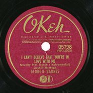 George Barnes, I Can't Believe That You're In Love With Me / I'm Forever Blowing Bubbles