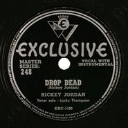 Rickey Jordan, Drop Dead / Stormy Weather