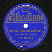 Blind Boy Fuller, Baby Quit Your Low Down Ways / You've Got Something There