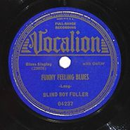 Blind Boy Fuller, Funny Feeling Blues / Mama Let Me Lay It On You No. 2