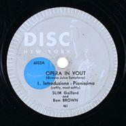 Slim Gaillard, Opera In Vout (Groove Juice Symphony)