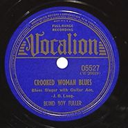 Blind Boy Fuller, Crooked Woman / Somebody's Been Talkin'