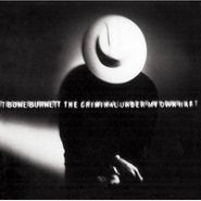 T-Bone Burnett, The Criminal Under My Own Hat (CD)