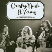 Crosby, Nash & Young, The San Francisco Broadcast [Import] (CD)