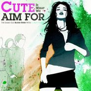 Cute Is What We Aim For, The Same Old Blood Rush With A New Touch (CD)