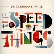 Dale Earnhardt Jr. Jr., The Speed Of Things (CD)