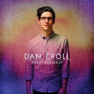 Dan Croll, Sweet Disarray (CD)