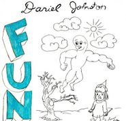 Daniel Johnston, Fun (CD)