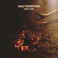 Half Moon Run, Dark Eyes (LP)