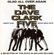 The Dave Clark Five, Glad All Over Again: Thirty Five Solid Gold Hits [Import] (CD)