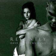 Dave Matthews Band, Recently (CD)