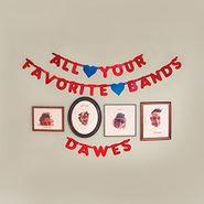 Dawes, All Your Favorite Bands (CD)