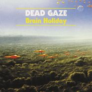 Dead Gaze, Brain Holiday (LP)