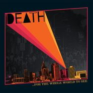 Death, For The Whole World To See (LP)