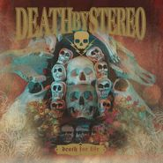 Death By Stereo, Death For Life (CD)