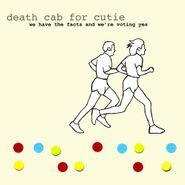 Death Cab For Cutie, We Have The Facts And We're Voting Yes (CD)
