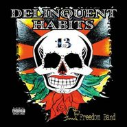 Delinquent Habits, Freedom Band (CD)
