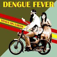 Dengue Fever, Venus On Earth (CD)