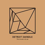 "Detroit Swindle, The Circular City EP (12"")"