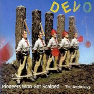 Devo, Pioneers Who Got Scalped: The Anthology (CD)