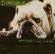 Dinosaur Jr., Whatever's Cool With Me (CD)