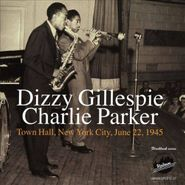 Dizzy Gillespie, Town Hall, New York City, June 22, 1945 (CD)
