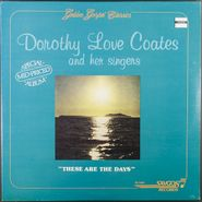 Dorothy Love Coates, These Are The Days (LP)