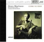 Doug MacLeod, Come To Find (CD)