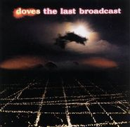 Doves, The Last Broadcast (CD)