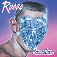 Roses, Dreamlover (LP)
