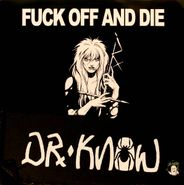 Dr. Know, Fuck Off and Die [Ltd. Edition, White Marble Vinyl] (LP)