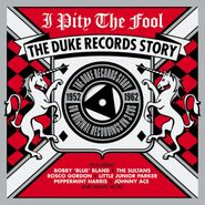 Various Artists, I Pity The Fool: The Duke Records Story (CD)