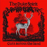The Duke Spirit, Cuts Across The Land (CD)