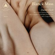 blanck mass dumb flesh lp