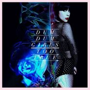 Dum Dum Girls, Too True (CD)