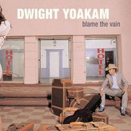 Dwight Yoakam, Blame The Vain (CD)