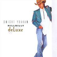 Dwight Yoakam, Hillbilly Deluxe (CD)