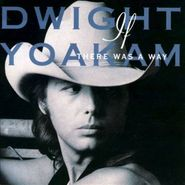 Dwight Yoakam, If There Was A Way (CD)